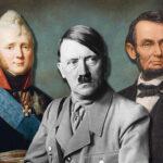 Александр I, Адольф Гитлер, Авраам Линкольн